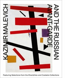 Kazimir Malevich and the Russian Avant-Garde