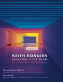 Keith Sonnier: Sculpture Light Space
