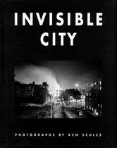 Ken Schles: Invisible City