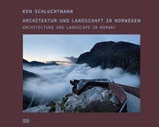 Ken Schluchtmann: Architecture and Landscape in Norway