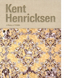 Kent Henricksen: A Season of Delight