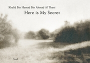 Khalid Bin Hamad Bin Ahmad Al-Thani: Here is My Secret