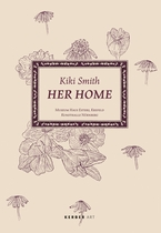 Kiki Smith: Her Home