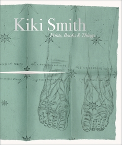 Kiki Smith: Prints, Books and Things