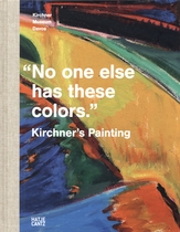 Kirchner's Painting: No One Else Has These Colors