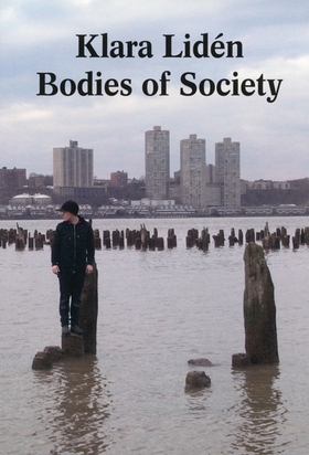Klara Lidén: Bodies of Society