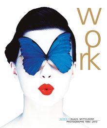 Klaus Mitteldorf: Work, Photographs 1983-2013