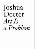 LA ART Book Launch for 'Joshua Decter: Art is a Problem'