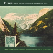 Landscapes In Argentinian Photographic Postcards of the 20th Century