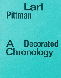 Lari Pittman: A Decorated Chronology