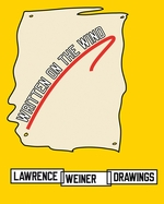 Lawrence Weiner: Drawings