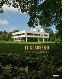 Le Corbusier: An Atlas of Modern Landscapes