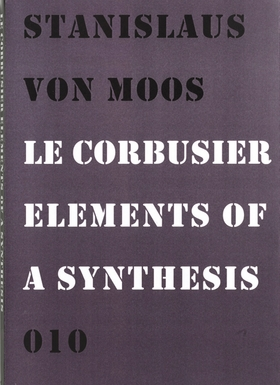 Le Corbusier: Elements of a Synthesis