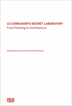 Le Corbusier's Secret Laboratory