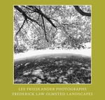 Lee Friedlander: Photographs Frederick Law Olmsted Landscapes