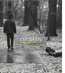 Lee Ufan: Marking Infinity