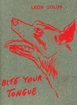 Leon Golub: Bite Your Tongue