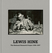 Lewis Hine: The National Research Project 1936�1937