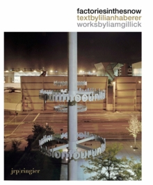 Liam Gillick: Factories in the Snow