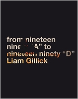 "Liam Gillick: From Nineteen Ninety ""A"" to Nineteen Ninety ""D"""