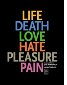 Life, Death, Love, Hate, Pleasure, Pain