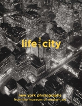 Life of the City: New York Photographs from The Museum of Modern Art
