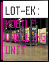 Lot-Ek: Mobile Dwelling Unit