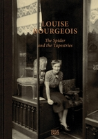 Louise Bourgeois: The Spider and the Tapestries