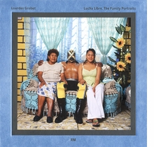 Lourdes Grobet: Lucha Libre, The Family Portraits