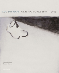 Luc Tuymans: Graphic Works 1989-2012