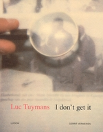 Luc Tuymans: I Don't Get It