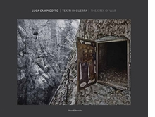 Luca Campigotto: Theaters of War