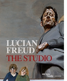 Lucian Freud: The Studio