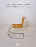 Ludwig Mies van der Rohe & Lilly Reich: Furniture and Interiors