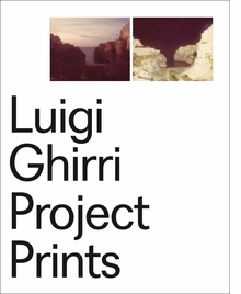Luigi Ghirri: Project Prints