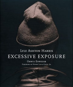 Lyle Ashton Harris: Excessive Exposure