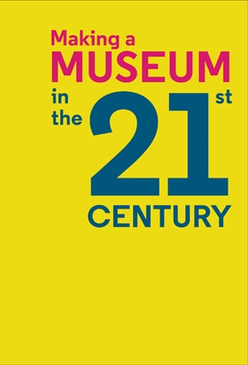 Making a Museum in the 21st Century