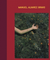 Manuel Alvarez Bravo: Eyes in His Eyes