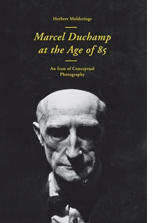 Marcel Duchamp at the Age of 85