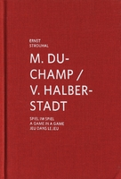 Marcel Duchamp & Vitaly Halberstadt: A Game in a Game