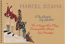 Marcel Dzama: The Book of Ballet