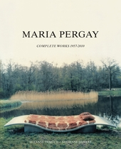 Maria Pergay: Complete Works 1957-2010