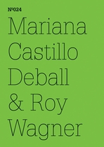 Mariana Castillo Deball & Roy Wagner: Coyote Anthropology, A Conversation in Words and Drawings