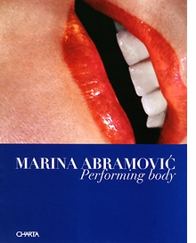 Marina Abramovic: Performing Body