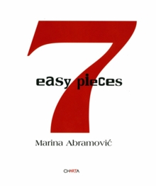 Marina Abramovic: Seven Easy Pieces