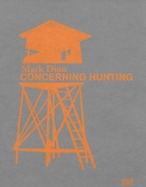 Mark Dion: Concerning Hunting