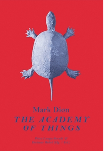Mark Dion: The Academy of Things