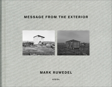 Mark Ruwedel: Message from the Exterior