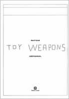 Mart� Guix�: Toy Weapons