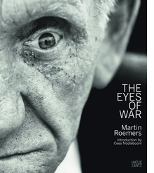Martin Roemers: The Eyes of War